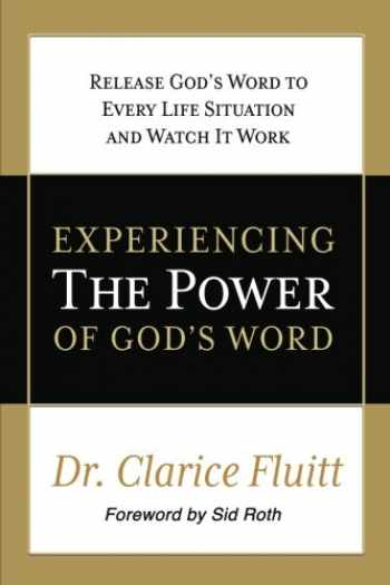 9780990369486-099036948X-Experiencing the Power of God's Word: Release God's Word to Every Life Situation and Watch It Work