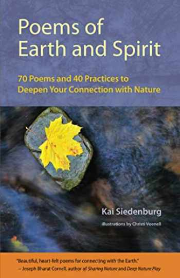 9780692989937-0692989935-Poems of Earth and Spirit: 70 Poems and 40 Practices to Deepen Your Connection With Nature