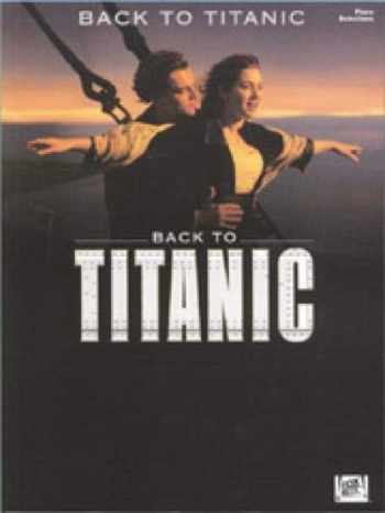 9780634001277-0634001272-Back to Titanic (Songbook - Piano)