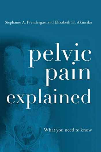 9780810895911-0810895919-Pelvic Pain Explained: What You Need to Know