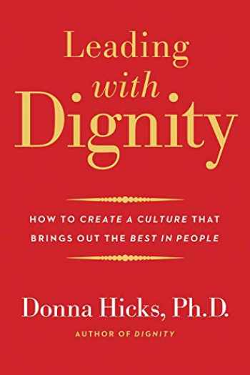 9780300248456-0300248458-Leading with Dignity: How to Create a Culture That Brings Out the Best in People
