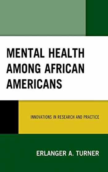 9781498565776-1498565778-Mental Health among African Americans: Innovations in Research and Practice