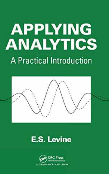 9781466557185-1466557184-Applying Analytics: A Practical Introduction