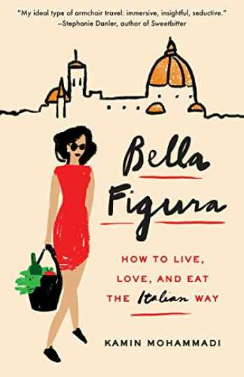 9780804173292-080417329X-Bella Figura: How to Live, Love, and Eat the Italian Way