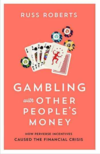 9780817921859-0817921850-Gambling with Other People's Money: How Perverse Incentives Caused the Financial Crisis