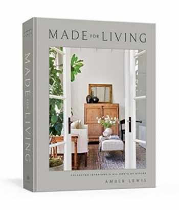 9781984823915-1984823914-Made for Living: Collected Interiors for All Sorts of Styles (CLARKSON POTTER)
