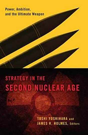 9781589019287-1589019288-Strategy in the Second Nuclear Age: Power, Ambition, and the Ultimate Weapon