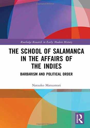9781138960978-1138960977-The School of Salamanca in the Affairs of the Indies: Barbarism and Political Order (Routledge Research in Early Modern History)