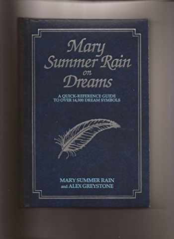 9781571740427-1571740422-Mary Summer Rain on Dreams: A Quick-Reference Guide to over 14,500 Dream Symbols