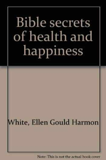 9780916547080-0916547086-Bible secrets of health and happiness