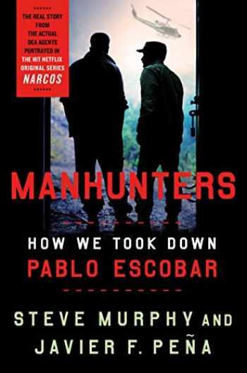 9781250202888-1250202884-Manhunters: How We Took Down Pablo Escobar
