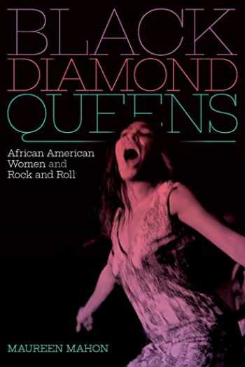 9781478011224-147801122X-Black Diamond Queens: African American Women and Rock and Roll (Refiguring American Music)
