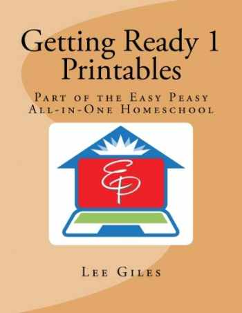 9781724630773-1724630776-Getting Ready 1 Printables: Part of the Easy Peasy All-in-One Homeschool
