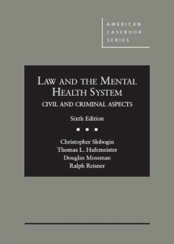 9780314267290-0314267298-Law and the Mental Health System, Civil and Criminal Aspects, 6th (American Casebook Series)