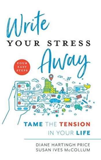 9781538117989-1538117983-Write Your Stress Away: Tame the Tension in Your Life