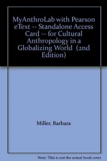 9780205799794-0205799795-Cultural Anthropology in a Globalizing World: Myanthrolab Student Access Code Card