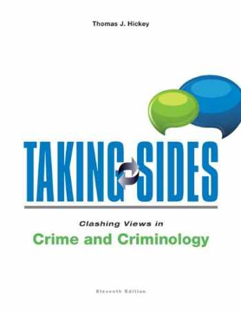 9780078139598-0078139597-Taking Sides: Clashing Views in Crime and Criminology
