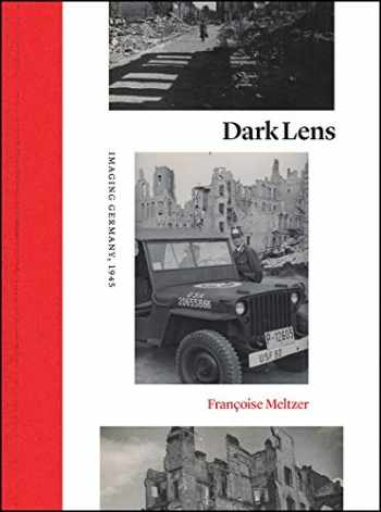 9780226625638-022662563X-Dark Lens: Imaging Germany, 1945
