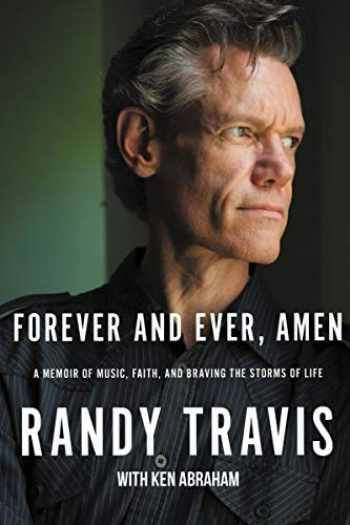 9781400207985-1400207983-Forever and Ever, Amen: A Memoir of Music, Faith, and Braving the Storms of Life