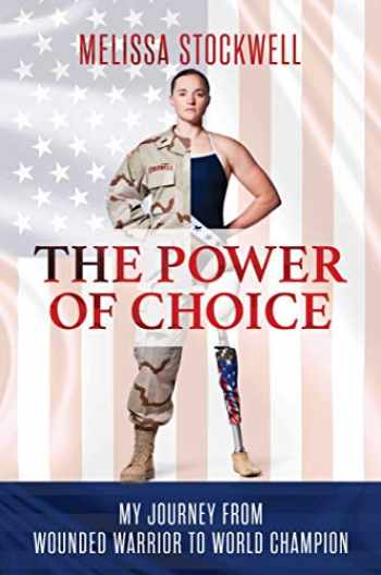 9781642935219-1642935212-The Power of Choice: My Journey from Wounded Warrior to World Champion