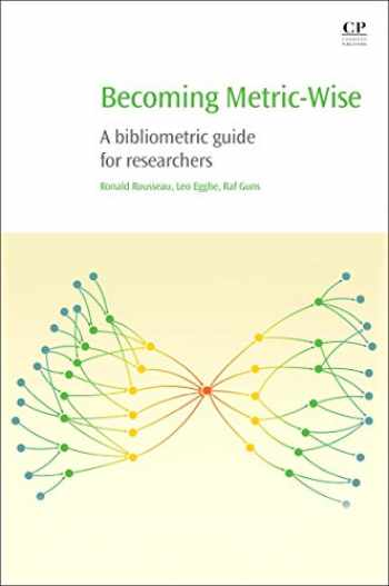9780081024744-0081024746-Becoming Metric-Wise: A Bibliometric Guide for Researchers (Chandos Information Professional Series)
