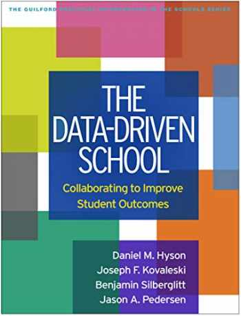 9781462543069-1462543065-The Data-Driven School: Collaborating to Improve Student Outcomes (The Guilford Practical Intervention in the Schools Series)