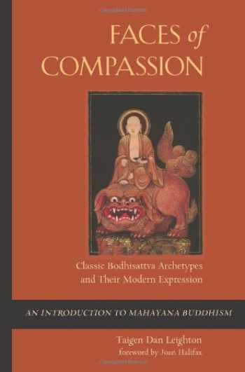 9781614290148-1614290148-Faces of Compassion: Classic Bodhisattva Archetypes and Their Modern Expression ― An Introduction to Mahayana Buddhism
