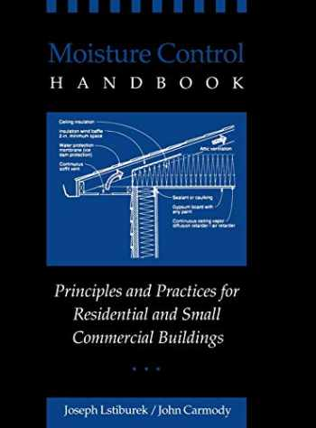 9780471318637-0471318639-Moisture Control Handbook: Principles and Practices for Residential and Small Commercial Buildings