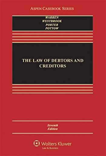 9781454822387-1454822384-The Law of Debtors and Creditors: Text, Cases, and Problems (Aspen Casebook)