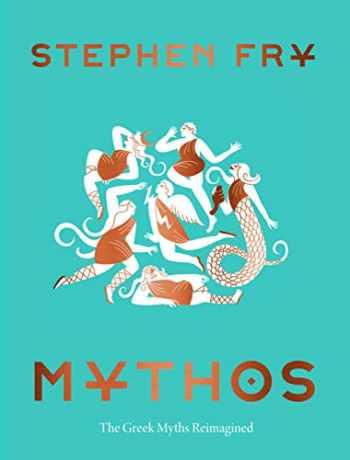 9781452178912-1452178917-Mythos: (Ancient Greek Mythology Book for Adults, Modern Telling of Classical Greek Myths Book) (Stephen Fry's Greek Myths (1))