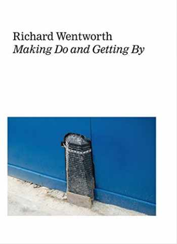 9783863358433-3863358430-Richard Wentworth: Making Do and Getting By