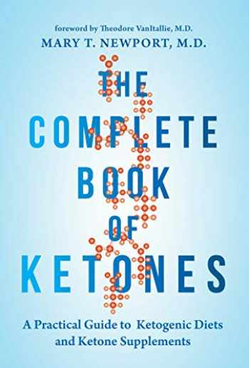 9781684421619-1684421616-The Complete Book of Ketones: A Practical Guide to Ketogenic Diets and Ketone Supplements