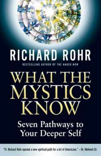 9780824520397-0824520394-What the Mystics Know: Seven Pathways to Your Deeper Self