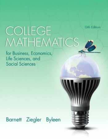 9780321947611-0321947614-College Mathematics for Business Economics, Life Sciences and Social Sciences Plus NEW MyLab Math with Pearson eText -- Access Card Package (13th ... Math & Applied Calculus Series, 13th Edition)