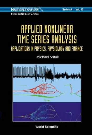 9789812561176-981256117X-Applied Nonlinear Time Series Analysis: Applications in Physics, Physiology and Finance (World Scientific Series on Nonlinear Science, Series a)