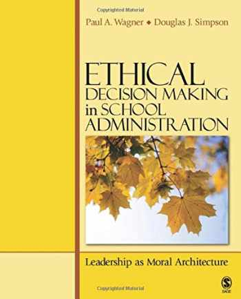 9781412952156-1412952158-Ethical Decision Making in School Administration: Leadership as Moral Architecture
