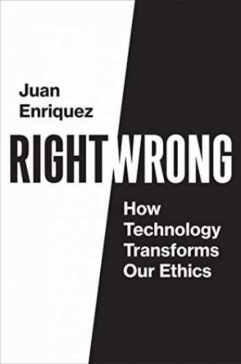 9780262044424-0262044420-Right/Wrong: How Technology Transforms Our Ethics
