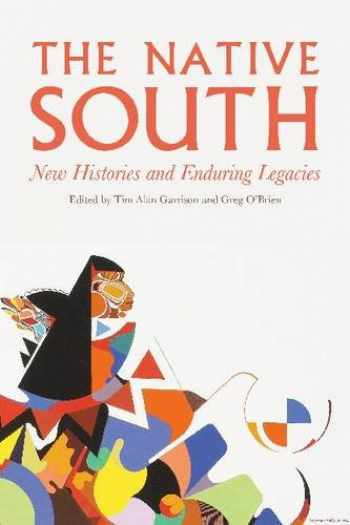 9780803296909-0803296908-The Native South: New Histories and Enduring Legacies