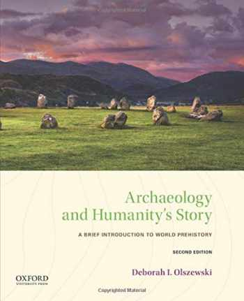 9780190930127-0190930128-Archaeology and Humanity's Story: A Brief Introduction to World Prehistory