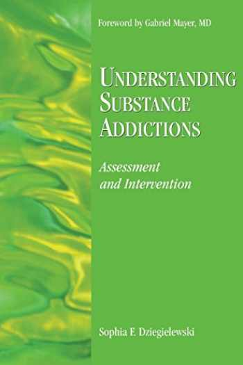 9780190615710-0190615710-Understanding Substance Addictions: Assessment and Intervention