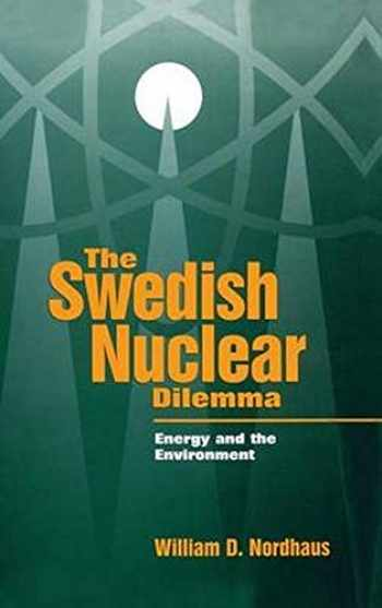 9780915707843-0915707845-The Swedish Nuclear Dilemma: Energy and the Environment (Resources for the Future)