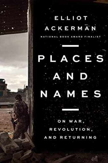 9780525559962-0525559965-Places and Names: On War, Revolution, and Returning