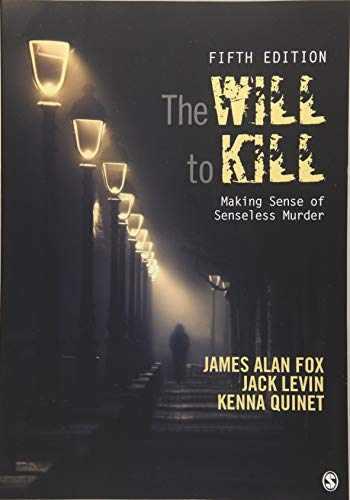 9781506365961-1506365965-The Will To Kill: Making Sense of Senseless Murder