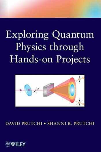 9781118140666-1118140664-Exploring Quantum Physics through Hands-on Projects