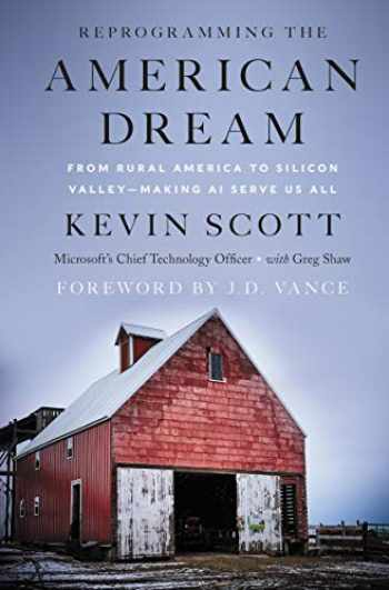 9780062879875-0062879871-Reprogramming the American Dream: From Rural America to Silicon Valley―Making AI Serve Us All