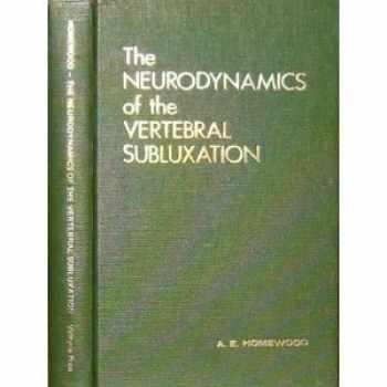 9780912760551-0912760559-Neurodynamics of Vertebral Subluxation