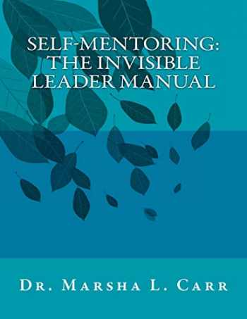 9781516845798-151684579X-Self-Mentoring: The Invisible Leader Manual
