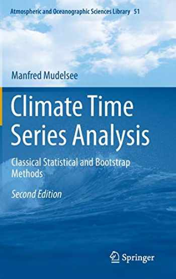 9783319044491-3319044494-Climate Time Series Analysis: Classical Statistical and Bootstrap Methods (Atmospheric and Oceanographic Sciences Library (51))