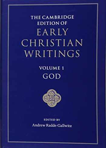 9781107062030-1107062039-The Cambridge Edition of Early Christian Writings: Volume 1, God
