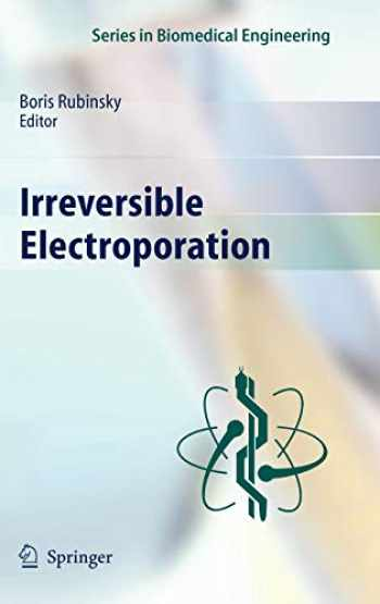 9783642054198-3642054196-Irreversible Electroporation (Series in Biomedical Engineering)